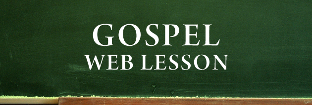 GOSPEL WEB LESSON